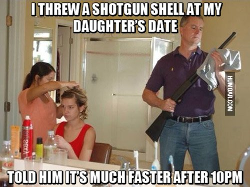 i-threw-a-shotgun-shell-at-my-daughters-date.jpg